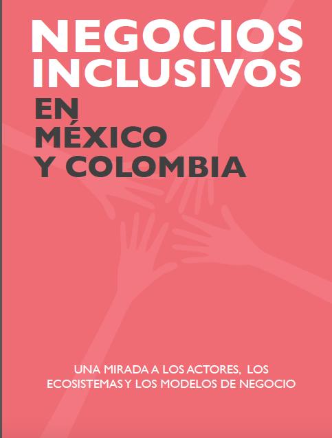 Reporte Negocios Inclusivos en México y Colombia